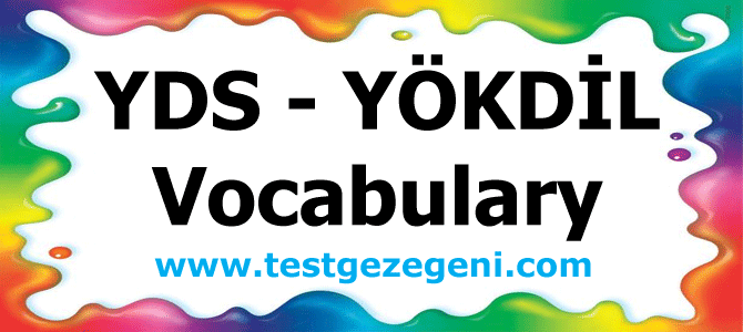 YDS – YÖKDİL – Vocabulary – Quiz 3